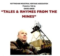 Tales and Rhymes from the Mines – Nottingham Industrial Heritage Association.