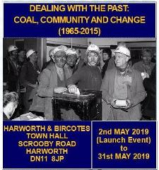 Dealing with the Past: Coal, Community and Change (1965-2015): Harworth and Bircotes Town Hall – May 2019